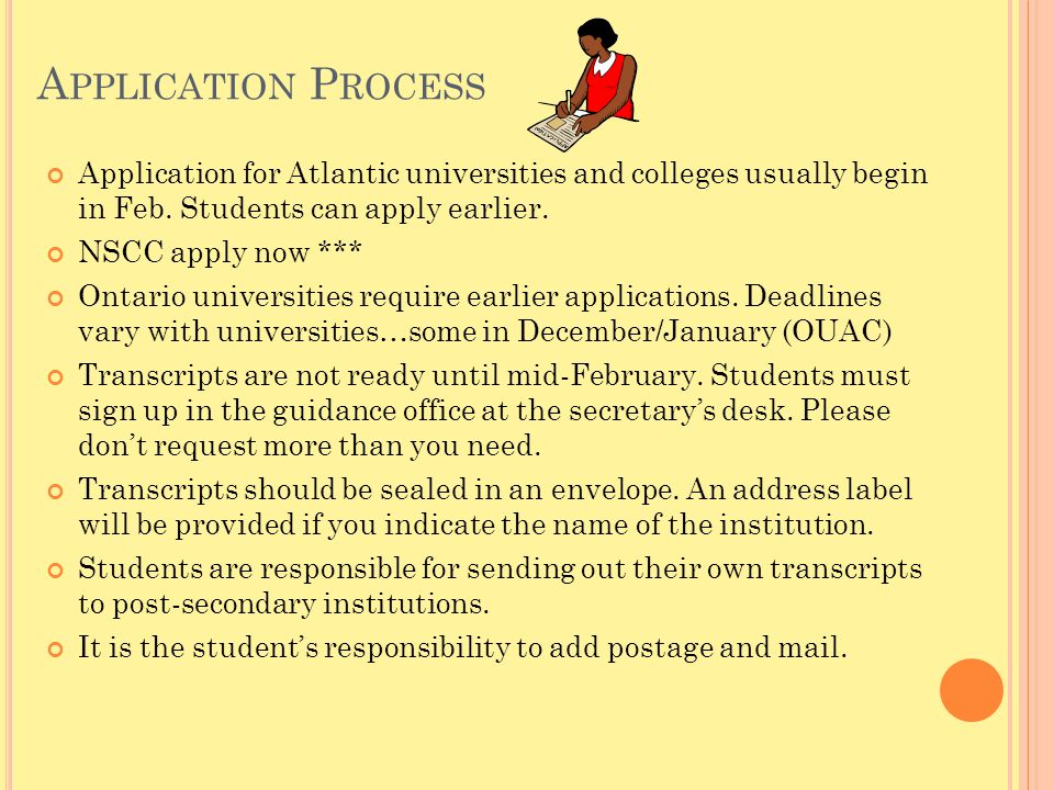 A PPLICATION P ROCESS Application for Atlantic universities and colleges usually begin in Feb.