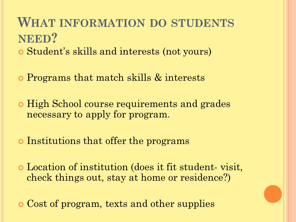 W HAT INFORMATION DO STUDENTS NEED .
