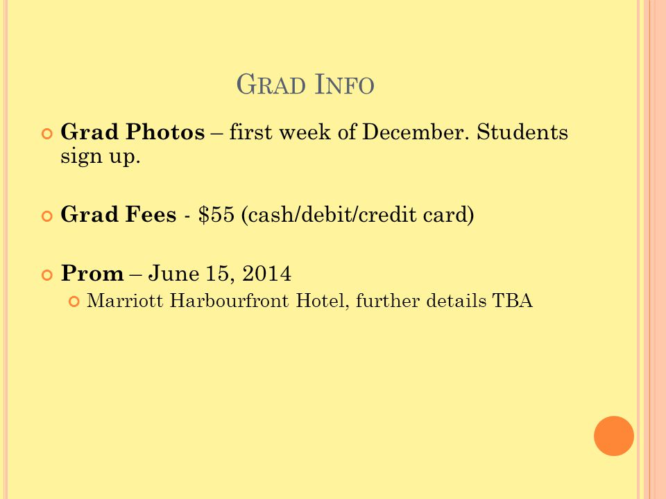 G RAD I NFO Grad Photos – first week of December.Students sign up.