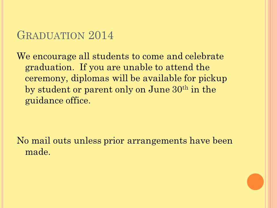 G RADUATION 2014 We encourage all students to come and celebrate graduation.