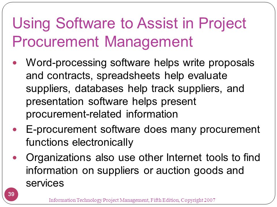 Using Software to Assist in Project Procurement Management Word-processing software helps write proposals and contracts, spreadsheets help evaluate su