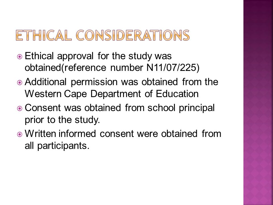  Ethical approval for the study was obtained(reference number N11/07/225)  Additional permission was obtained from the Western Cape Department of Education  Consent was obtained from school principal prior to the study.