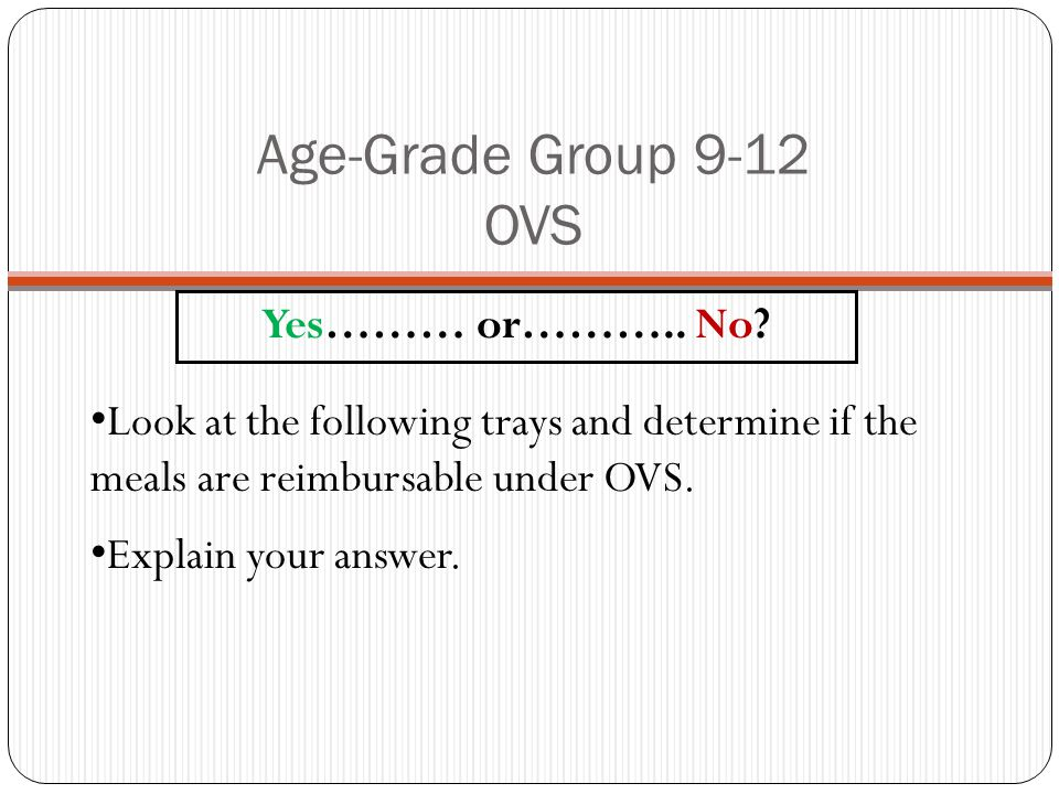 Age-Grade Group 9-12 OVS Yes……… or………..No.