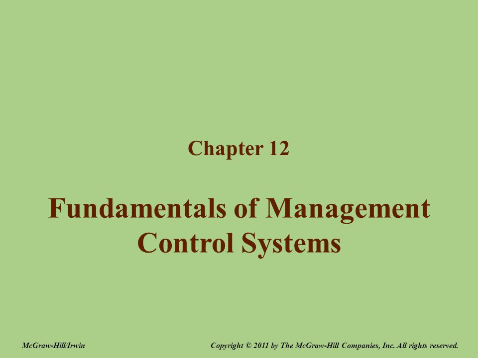 Fundamentals of Management Control Systems Chapter 12 Copyright © 2011 by The McGraw-Hill Companies, Inc.