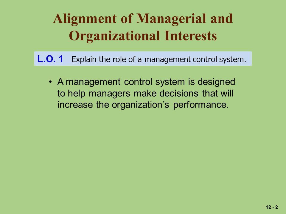 Alignment of Managerial and Organizational Interests L.O.