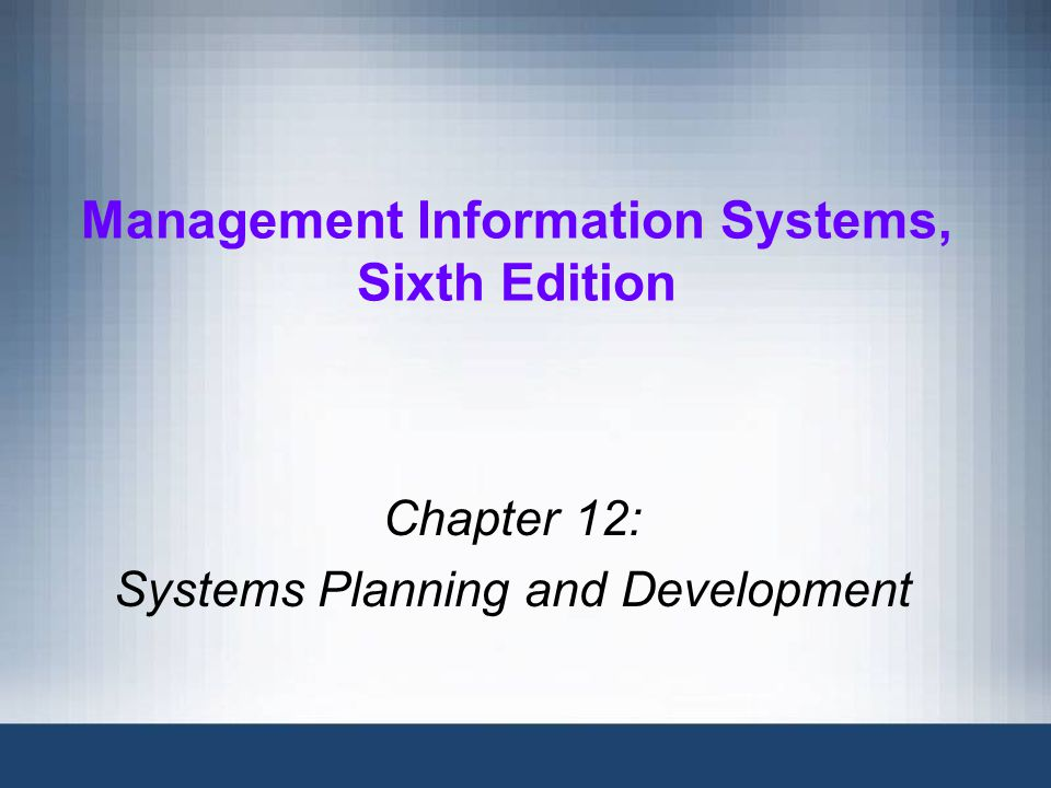 Management Information Systems, Sixth Edition12 From Planning to Development After planning, management must decide how to obtain the systems (usually software) Approaches to systems development are the same for in-house or purchased systems Two general approaches: –Systems development life cycle (SDLC), the traditional approach –Nontraditional methods, including agile methods Prototyping: fast development of an application based on initial user requirements
