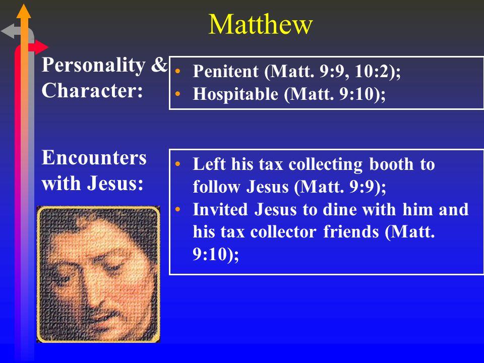 Matthew Encounters with Jesus: Personality & Character: Penitent (Matt.