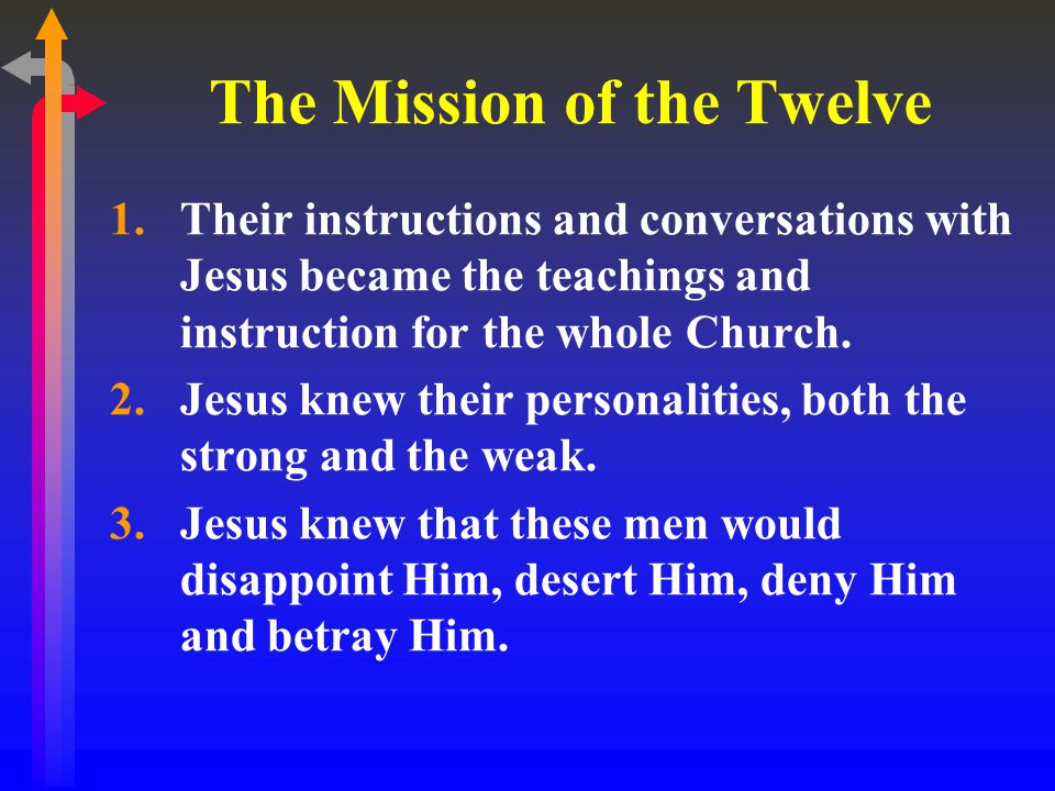 4.Jesus knew that these men, once filled with the Holy Spirit, would carry the Gospel message of redemption to Judea, Samaria and the ends of the earth.