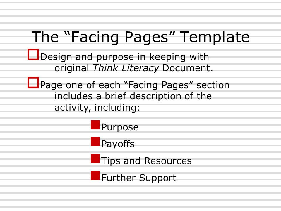 The Facing Pages Template  Design and purpose in keeping with original Think Literacy Document.