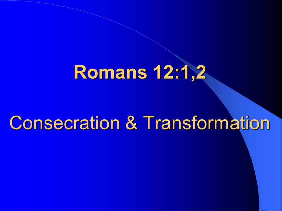 12:2 And do not be conformed to this world, but be transformed by the renewing of your mind, that you may prove what the will of God is, that which is good and acceptable and perfect.