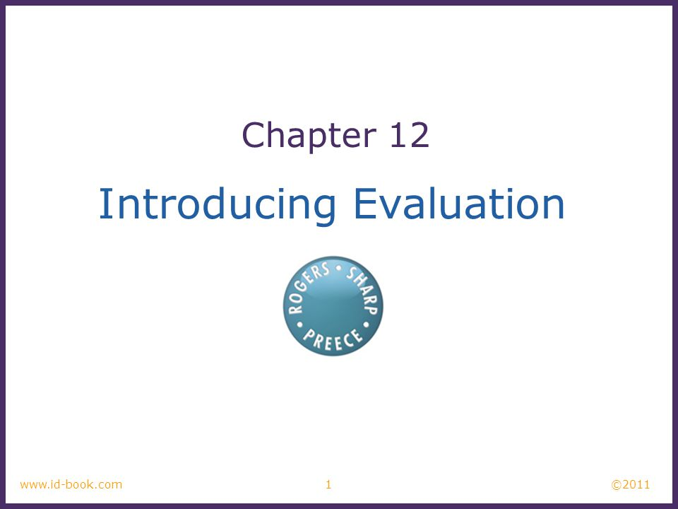 ©2011 1www.id-book.com Introducing Evaluation Chapter 12