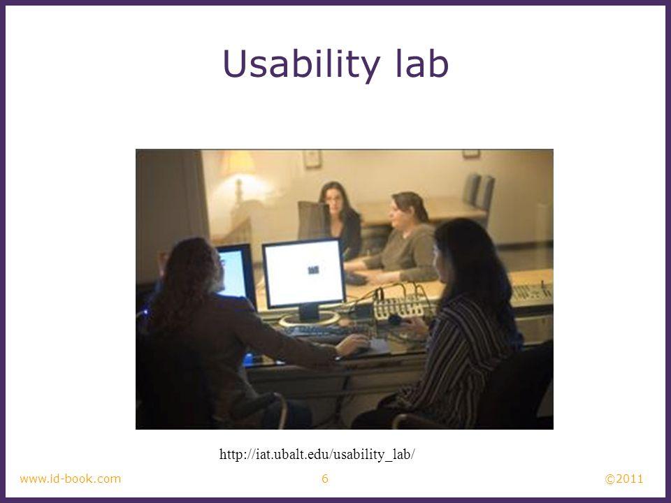 ©2011 6www.id-book.com Usability lab http://iat.ubalt.edu/usability_lab/
