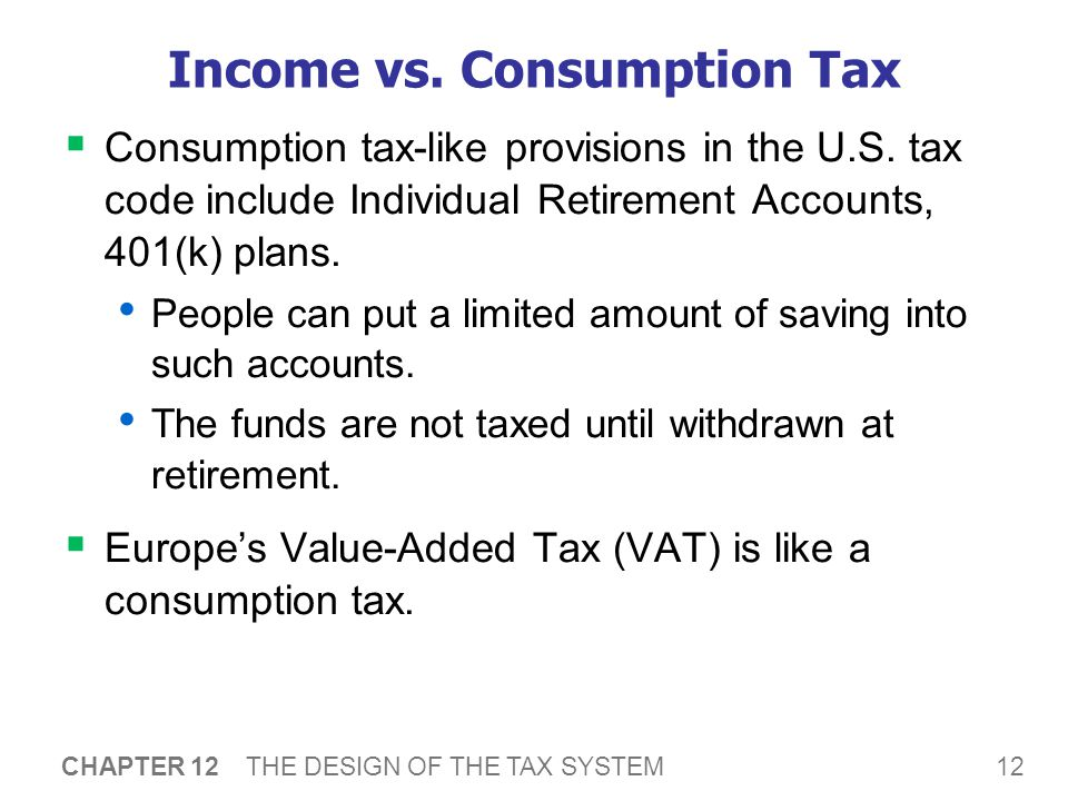 12 CHAPTER 12 THE DESIGN OF THE TAX SYSTEM Income vs.