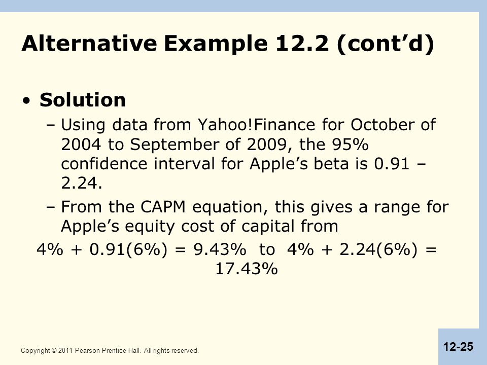 Copyright © 2011 Pearson Prentice Hall. All rights reserved. 12-25 Alternative Example 12.2 (cont'd) Solution –Using data from Yahoo!Finance for Octob