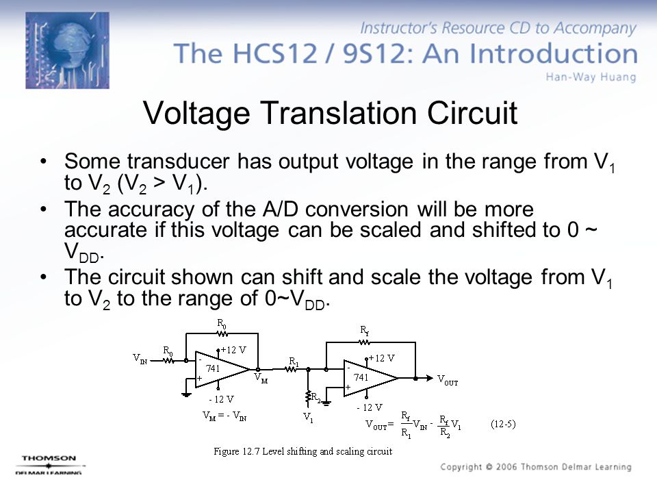 Voltage Translation Circuit Some transducer has output voltage in the range from V 1 to V 2 (V 2 > V 1 ). The accuracy of the A/D conversion will be m