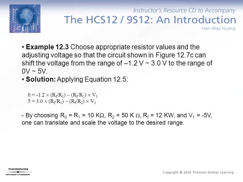 Example 12.3 Choose appropriate resistor values and the adjusting voltage so that the circuit shown in Figure 12.7c can shift the voltage from the ran