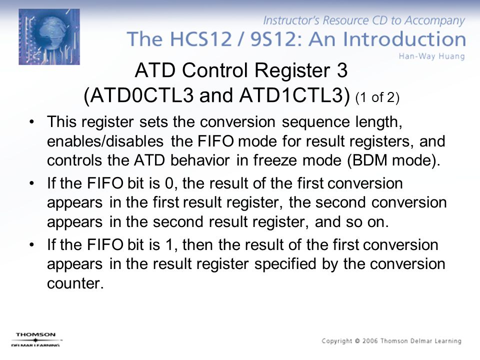 ATD Control Register 3 (ATD0CTL3 and ATD1CTL3) (1 of 2) This register sets the conversion sequence length, enables/disables the FIFO mode for result r