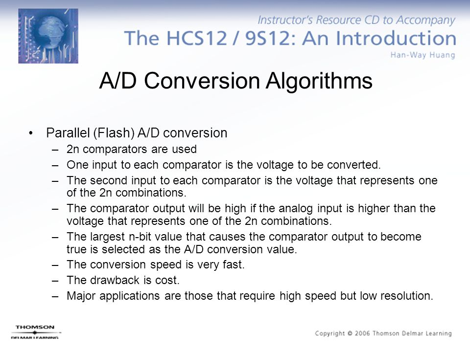The HCS12 A/D Converter A HCS12 member may have one or two 8-channel 10-bit A/D converters.