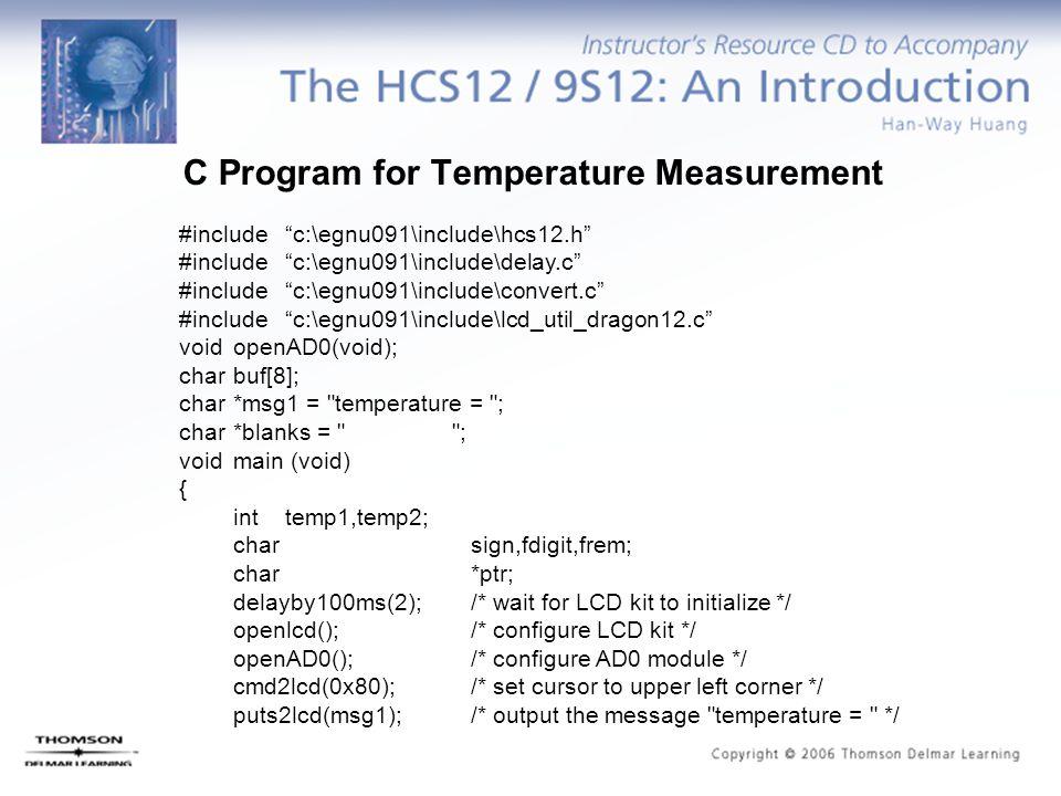 "#include ""c:\egnu091\include\hcs12.h"" #include ""c:\egnu091\include\delay.c"" #include ""c:\egnu091\include\convert.c"" #include ""c:\egnu091\include\lcd_u"