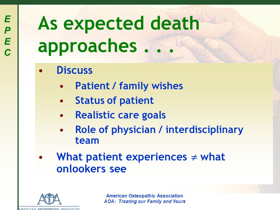 EPECEPECEPECEPEC American Osteopathic Association AOA: Treating our Family and Yours As expected death approaches...