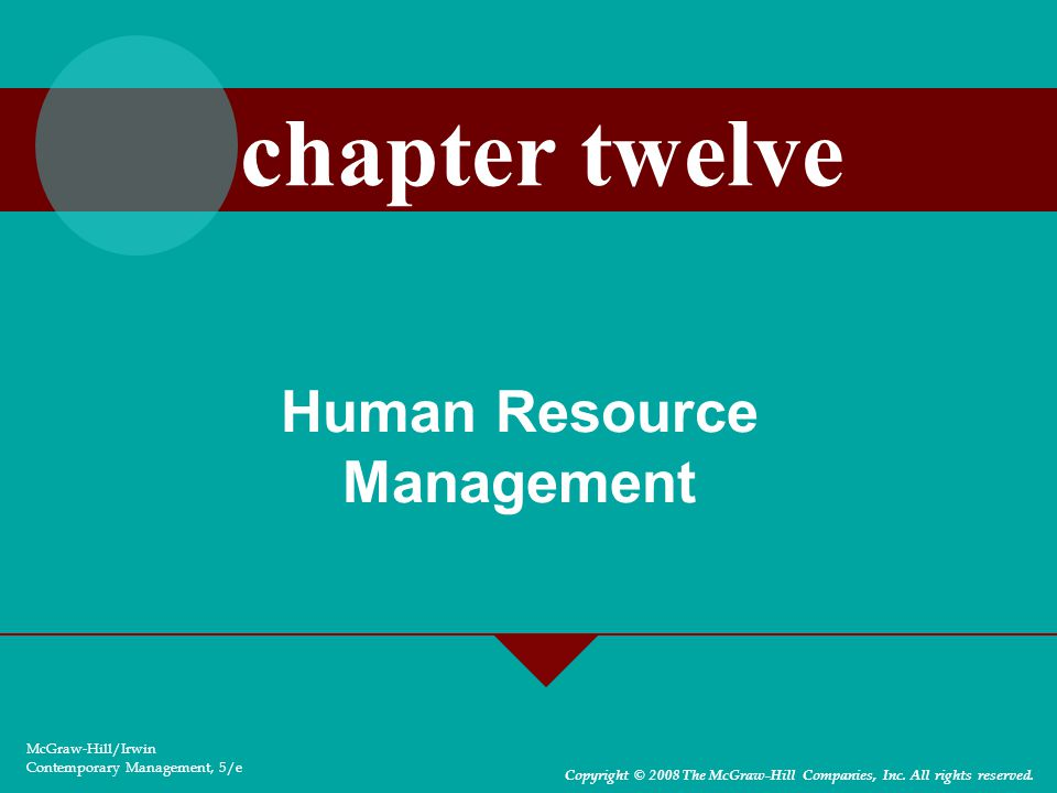 12-13 HRM Components Performance Appraisal and Feedback –Provides managers with the information they need to make good human resources decisions about how to train, motivate, and reward organizational members –Feedback from performance appraisal serves a developmental purpose for members of an organization