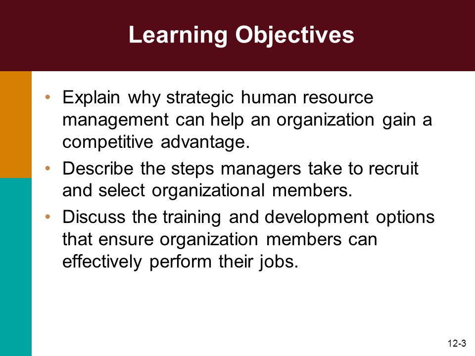 12-4 Learning Objectives Explain why performance appraisal and feedback is such a crucial activity, and list the choices managers must make in designing effective performance appraisal and feedback procedures.
