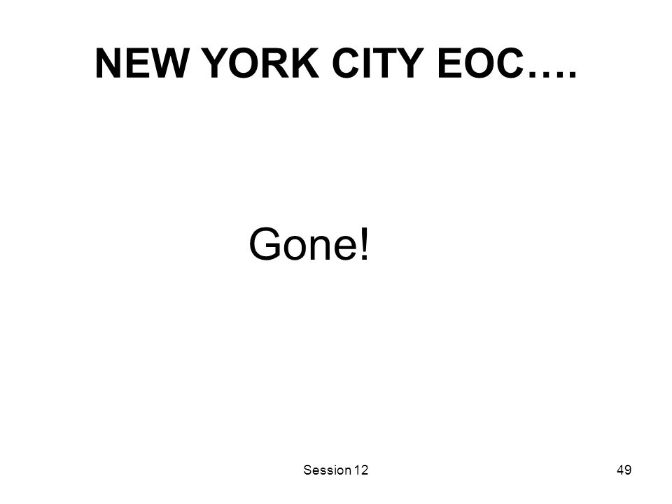 Session 1249 NEW YORK CITY EOC…. Gone!