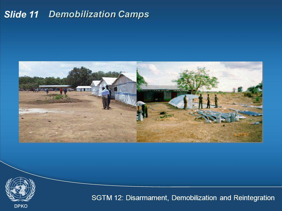 SGTM 12: Disarmament, Demobilization and Reintegration Slide 11 Demobilization Camps