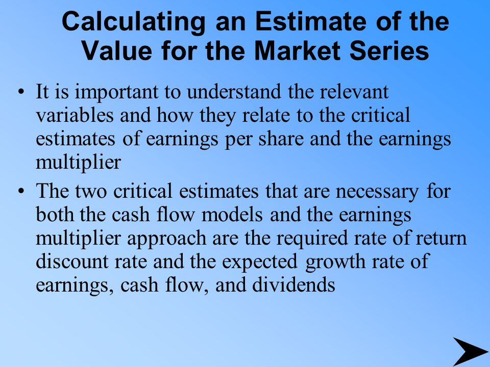 Calculating an Estimate of the Value for the Market Series It is important to understand the relevant variables and how they relate to the critical es