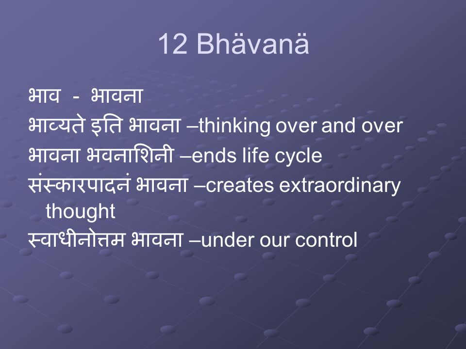 Seed thoughts for meditation Asharan Bhävanä There is no escape from the evil consequences of our evil acts.