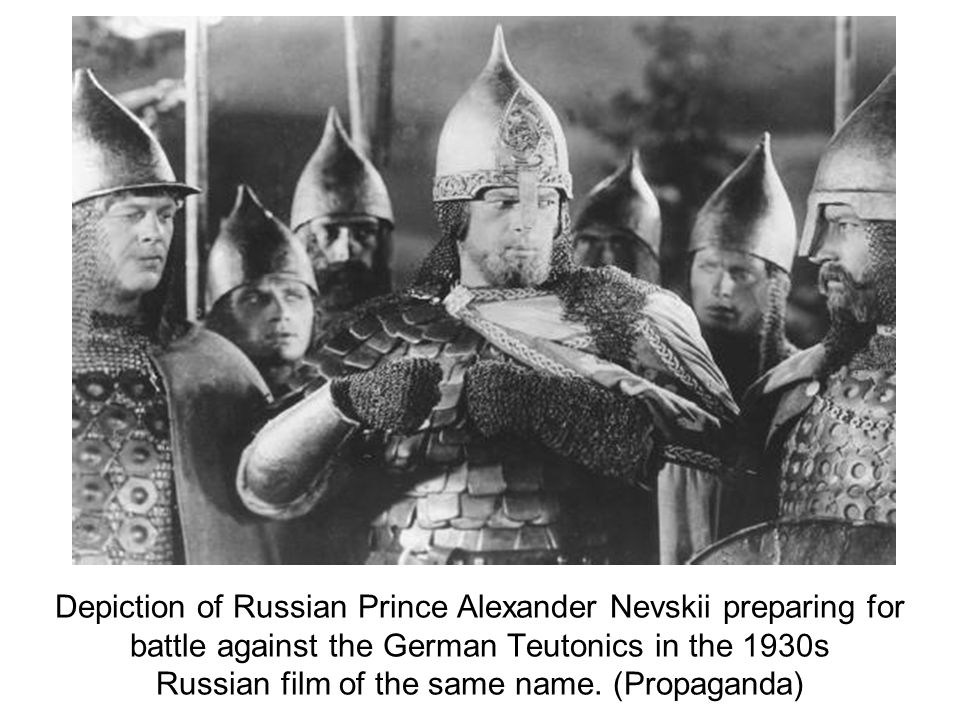 Depiction of Russian Prince Alexander Nevskii preparing for battle against the German Teutonics in the 1930s Russian film of the same name. (Propagand