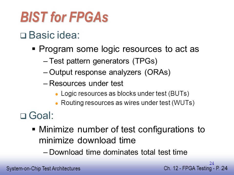 EE141 System-on-Chip Test Architectures Ch.12 - FPGA Testing - P.