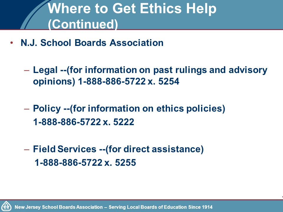 New Jersey School Boards Association – Serving Local Boards of Education Since 1914 Where to Get Ethics Help (Continued) N.J.