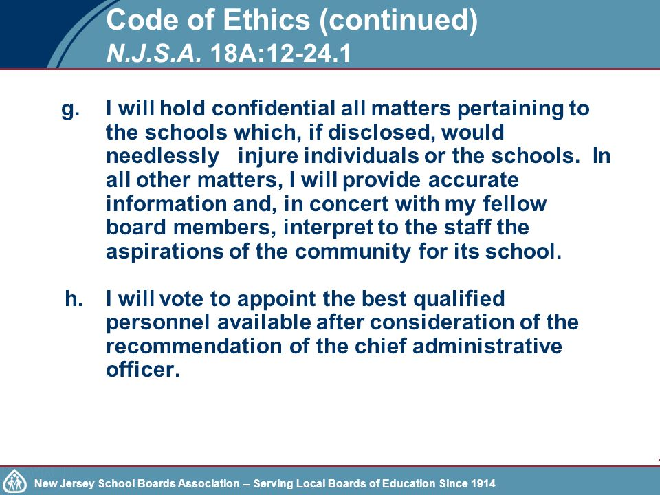 New Jersey School Boards Association – Serving Local Boards of Education Since 1914 Doctrine of Necessity Where so many board members have ethical conflicts that the board cannot function, then a board may use the Doctrine of Necessity which will allow the board to function as if no member had a conflict.
