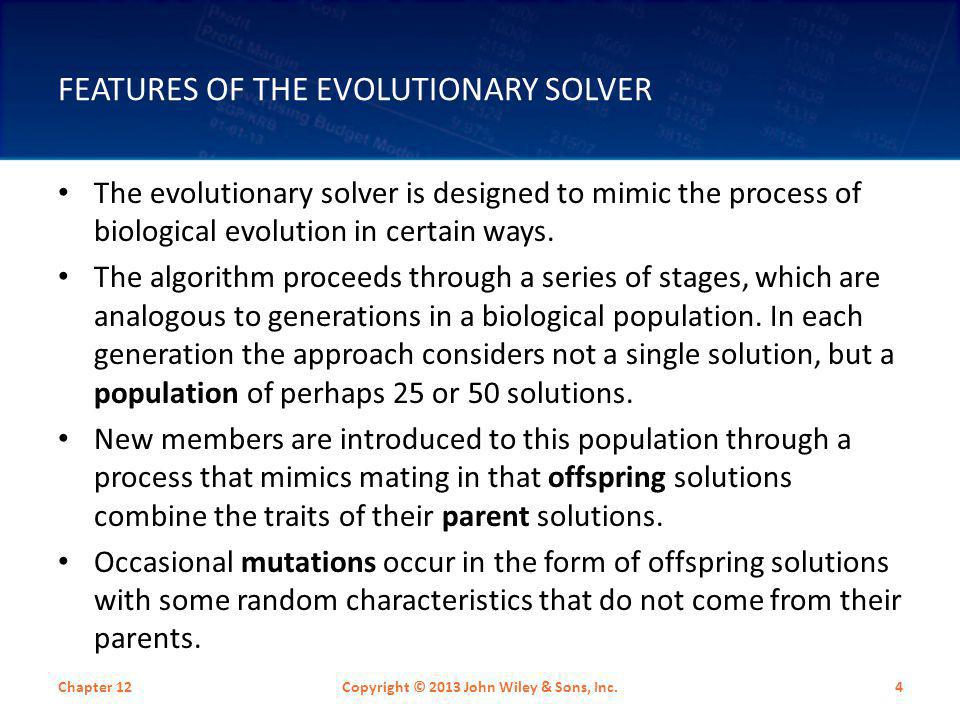 SUMMARY The evolutionary solver contains an algorithm that complements the nonlinear solver, the linear solver, and the integer solver.