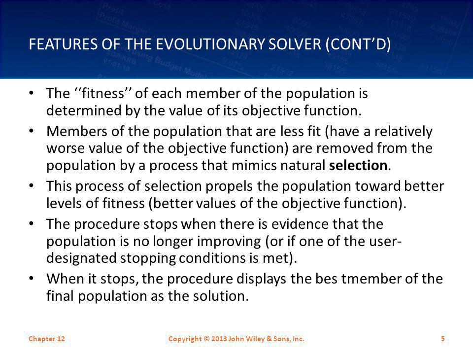 THE ENGINE TAB FOR THE EVOLUTIONARY SOLVER Chapter 12Copyright © 2013 John Wiley & Sons, Inc.6