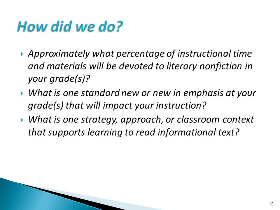  Approximately what percentage of instructional time and materials will be devoted to literary nonfiction in your grade(s)?  What is one standard ne