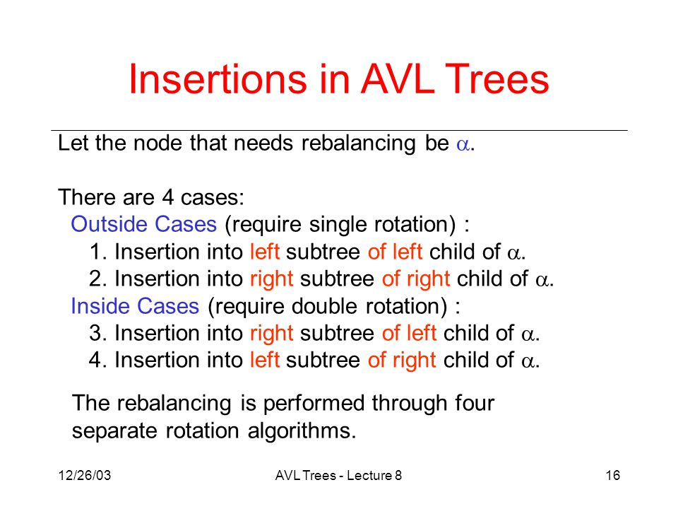 12/26/03AVL Trees - Lecture 816 Let the node that needs rebalancing be .