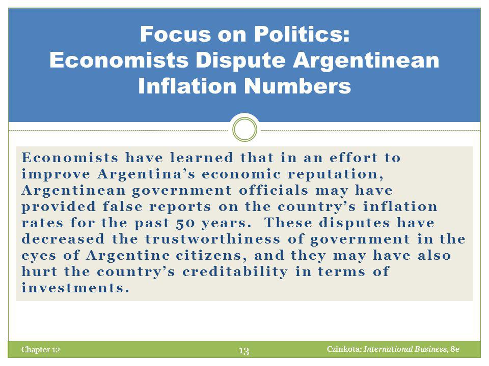 Economists have learned that in an effort to improve Argentina's economic reputation, Argentinean government officials may have provided false reports on the country's inflation rates for the past 50 years.