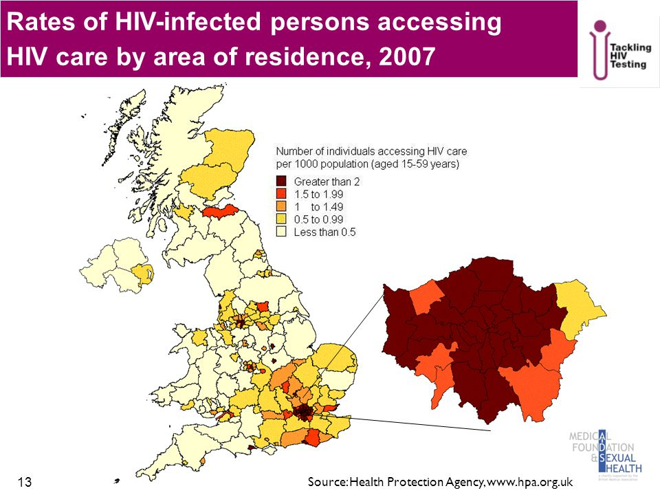 13 Rates of HIV-infected persons accessing HIV care by area of residence, 2007 Source: Health Protection Agency, www.hpa.org.uk