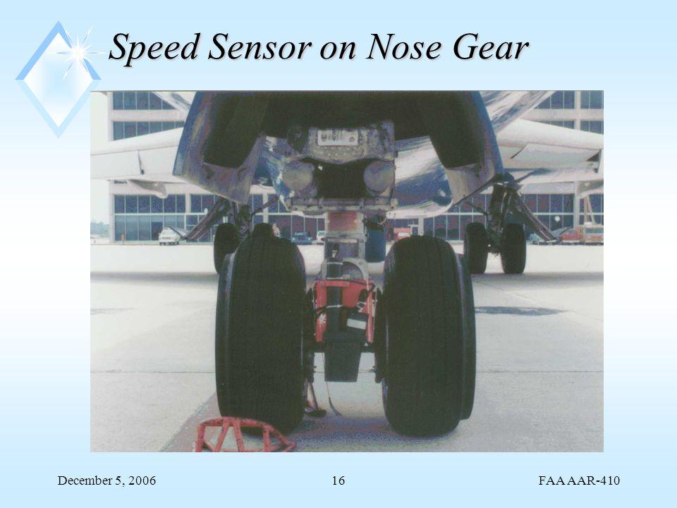 FAA AAR-410 December 5, 200616 Speed Sensor on Nose Gear