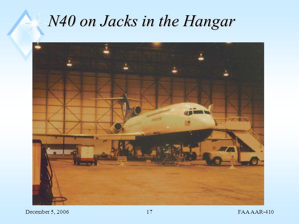 FAA AAR-410 December 5, 200617 N40 on Jacks in the Hangar