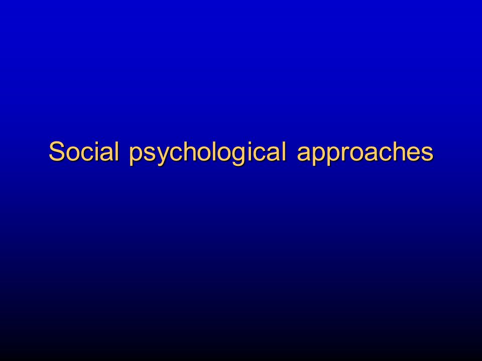 Social psychological approaches