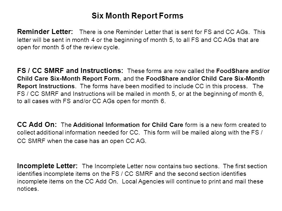 Six Month Report Forms Reminder Letter: There is one Reminder Letter that is sent for FS and CC AGs.