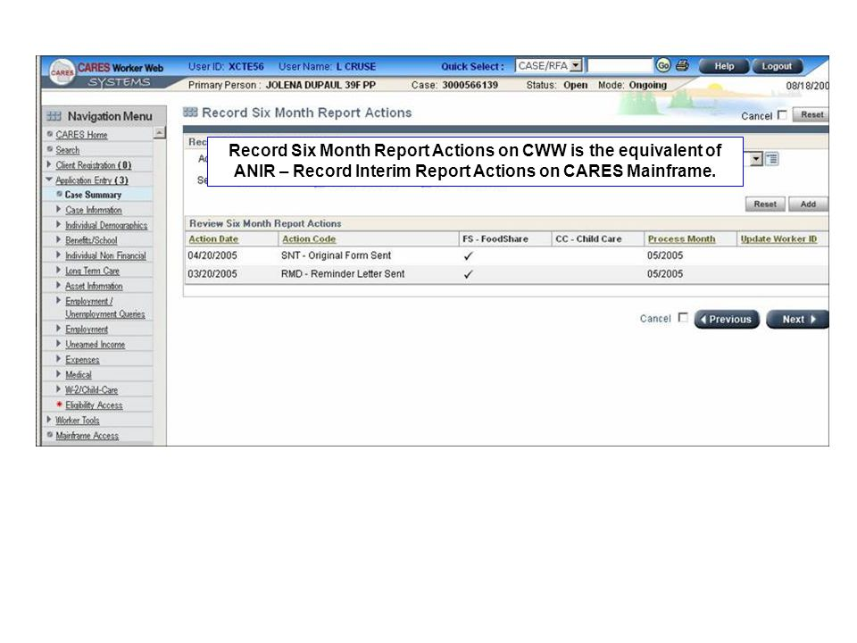 Record Six Month Report Actions on CWW is the equivalent of ANIR – Record Interim Report Actions on CARES Mainframe.