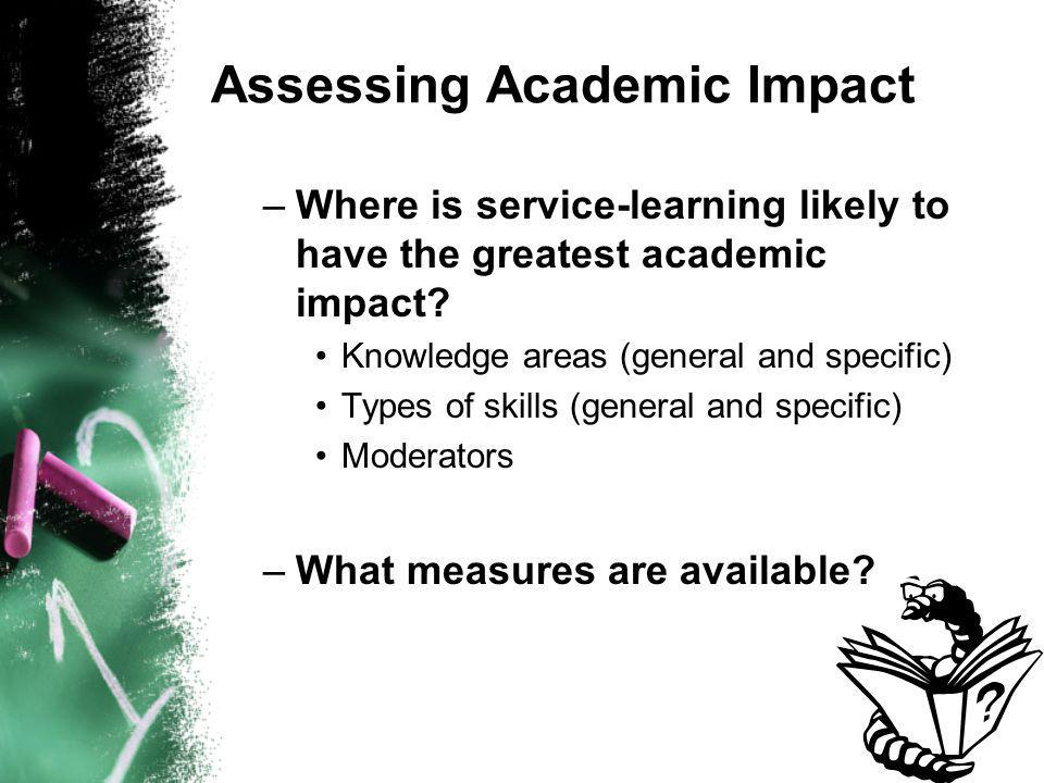 Assessing Academic Impact –Where is service-learning likely to have the greatest academic impact.