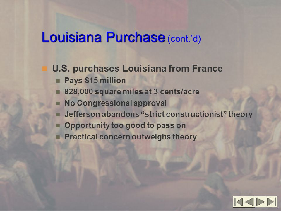 Louisiana Purchase Louisiana Purchase (cont.'d) Lewis and Clark Expedition Search for overland trade route Scientific expedition Sacajawea Mostly peaceful Indian relations Successful return