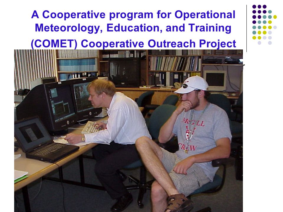 A Cooperative program for Operational Meteorology, Education, and Training (COMET) Cooperative Outreach Project McGill University Montreal, QC, Canada National Weather Service Burlington, VT USA Cold-Season Quantitative Precipitation Forecasting for the Burlington, Vermont Region