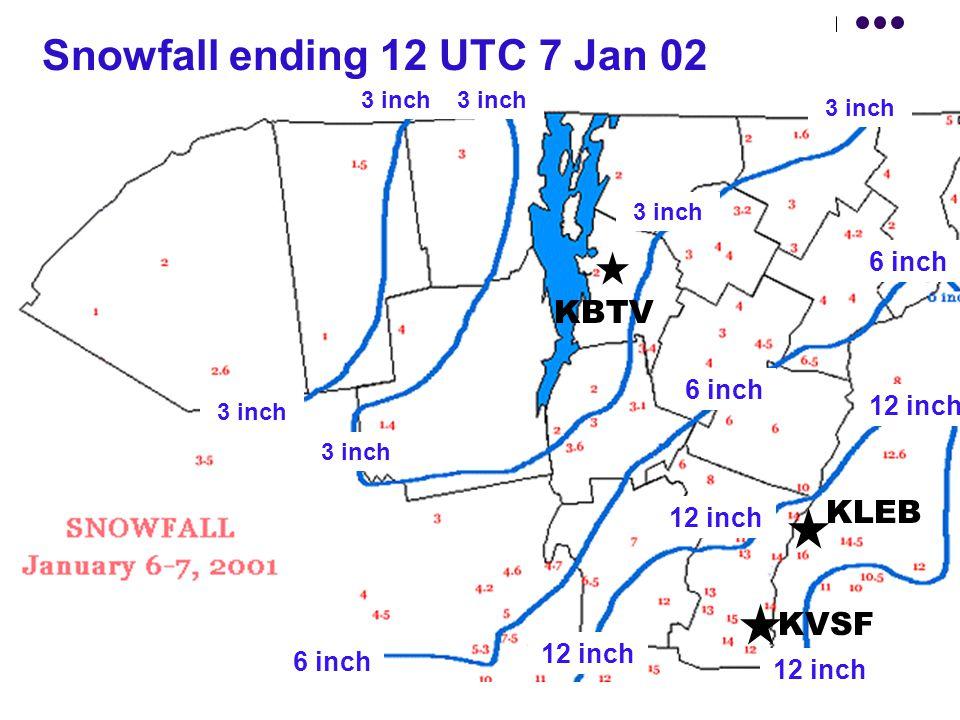 Snowfall ending 12 UTC 7 Jan 02 KBTV KLEB KVSF 6 inch 12 inch 6 inch 3 inch