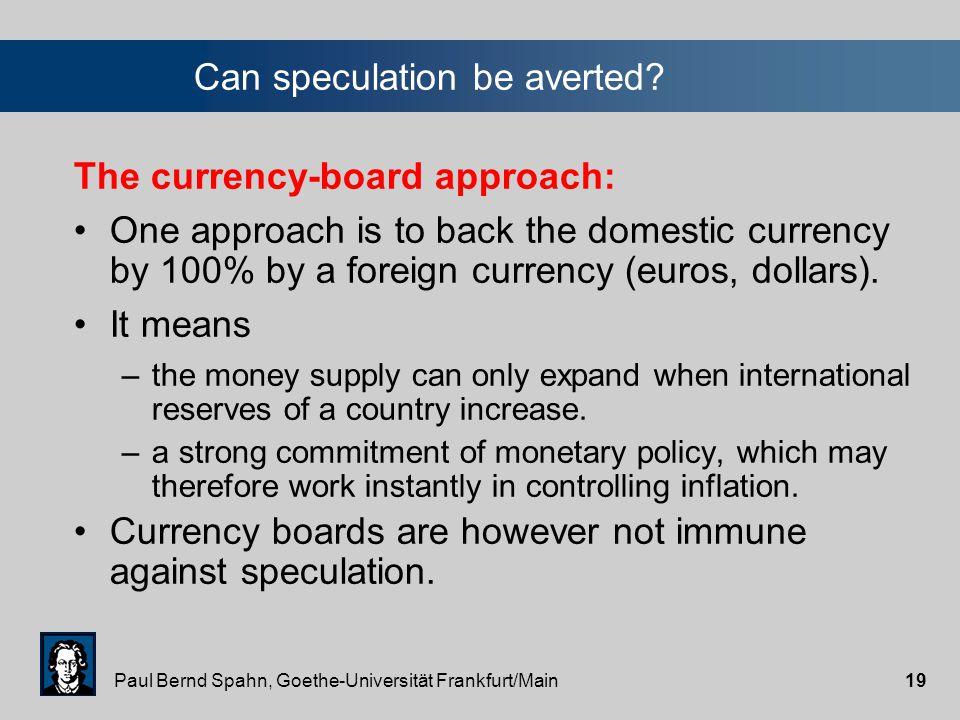 Paul Bernd Spahn, Goethe-Universität Frankfurt/Main18 Exchange-rate targeting: For whom.